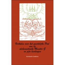 Verhalen over het geestelijke Pad van de  alchemistische Meester G  en zijn leerlingen